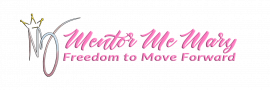 Mentor Me Mary – Freedom to Move Forward